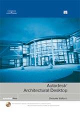 Купить книгу почтой в интернет магазине Книга Autodesk Architectural Desktop. Уильям Уайатт